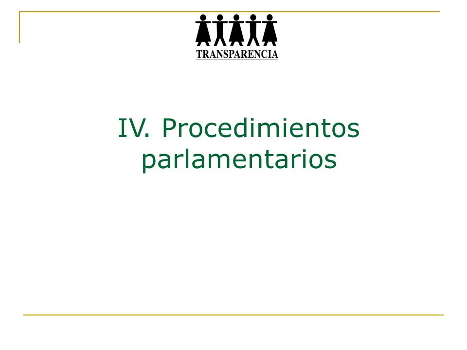 IV. Procedimientos parlamentarios