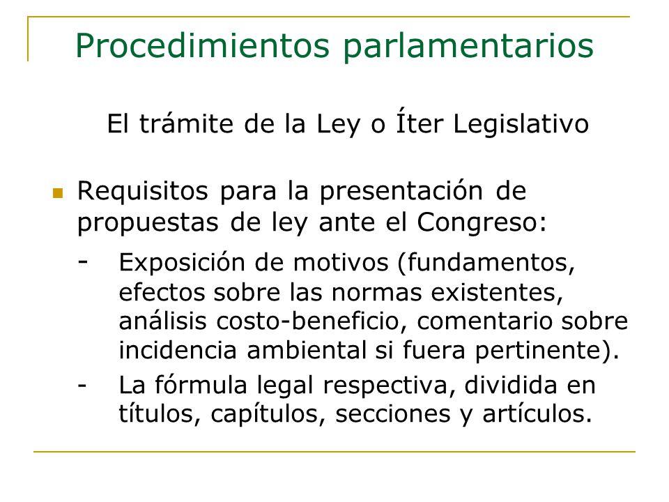 Requisitos para la presentación de propuestas de ley ante el Congreso: - Exposición de motivos (fundamentos, efectos sobre las normas existentes, análisis costo-beneficio, comentario sobre incidencia ambiental si fuera pertinente).