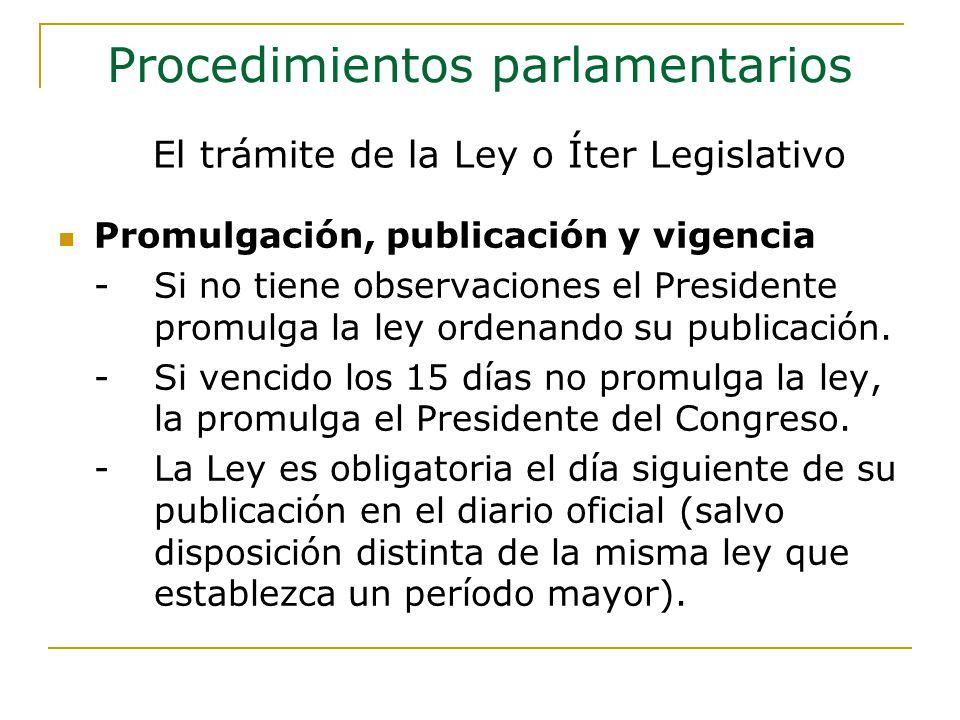 Promulgación, publicación y vigencia -Si no tiene observaciones el Presidente promulga la ley ordenando su publicación.