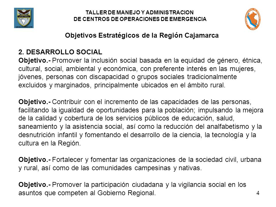 TALLER DE MANEJO Y ADMINISTRACION DE CENTROS DE OPERACIONES DE EMERGENCIA 4 Objetivos Estratégicos de la Región Cajamarca 2. DESARROLLO SOCIAL Objetiv