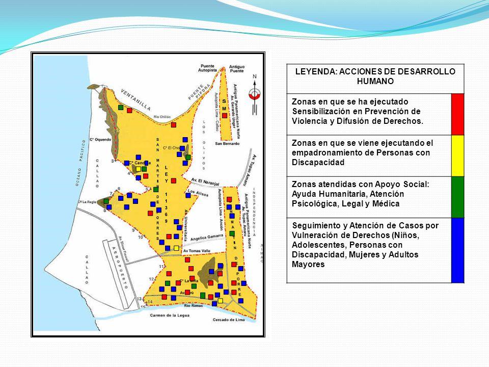 LEYENDA: ACCIONES DE DESARROLLO HUMANO Zonas en que se ha ejecutado Sensibilización en Prevención de Violencia y Difusión de Derechos. Zonas en que se