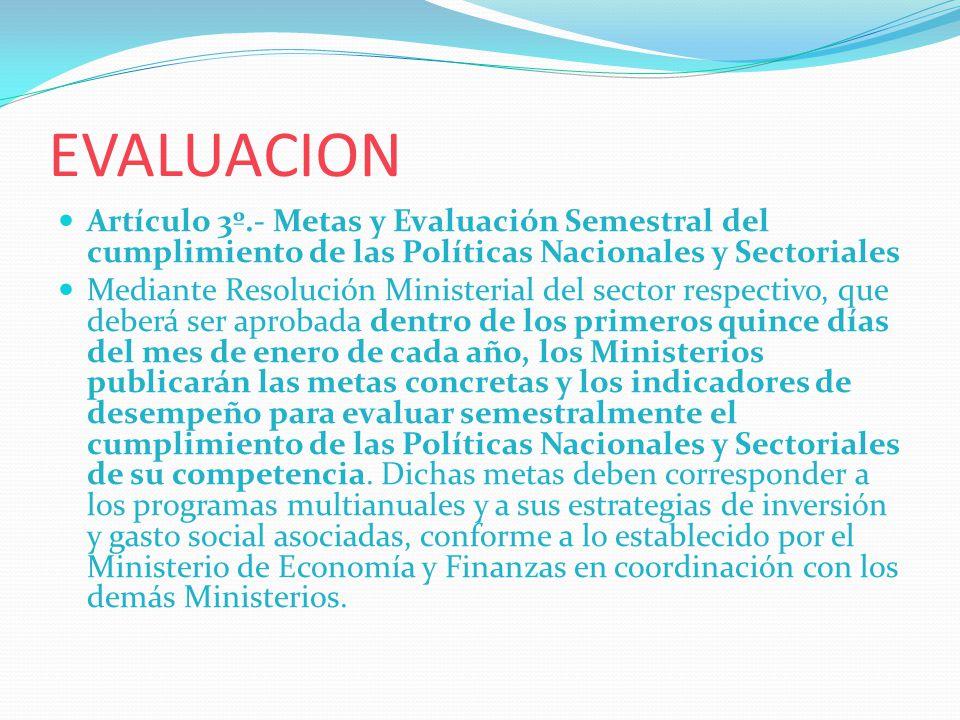 EVALUACION Artículo 3º.- Metas y Evaluación Semestral del cumplimiento de las Políticas Nacionales y Sectoriales Mediante Resolución Ministerial del s