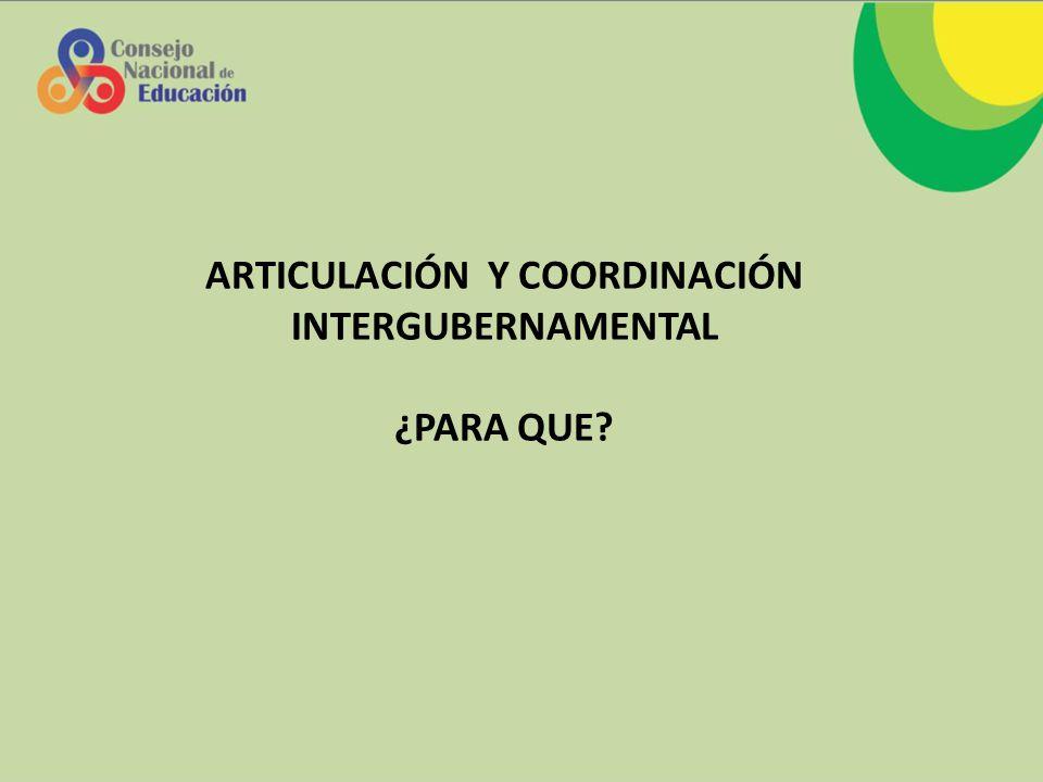 ARTICULACIÓN Y COORDINACIÓN INTERGUBERNAMENTAL ¿PARA QUE?