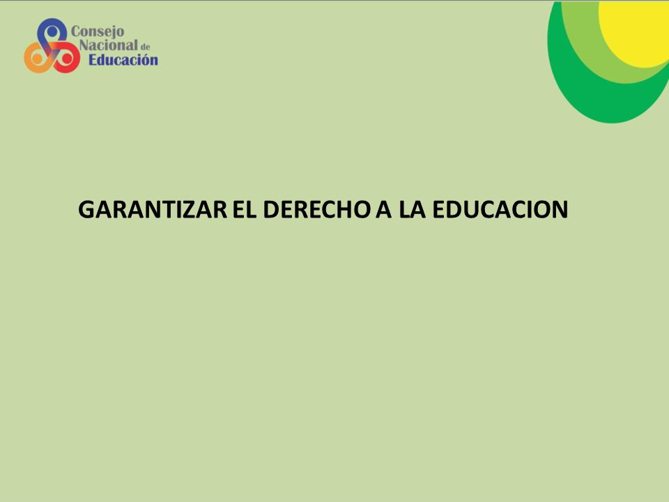 GARANTIZAR EL DERECHO A LA EDUCACION