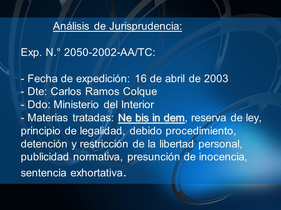 Ne bis in dem Análisis de Jurisprudencia: Exp. N.° 2050-2002-AA/TC: - Fecha de expedición: 16 de abril de 2003 - Dte: Carlos Ramos Colque - Ddo: Minis