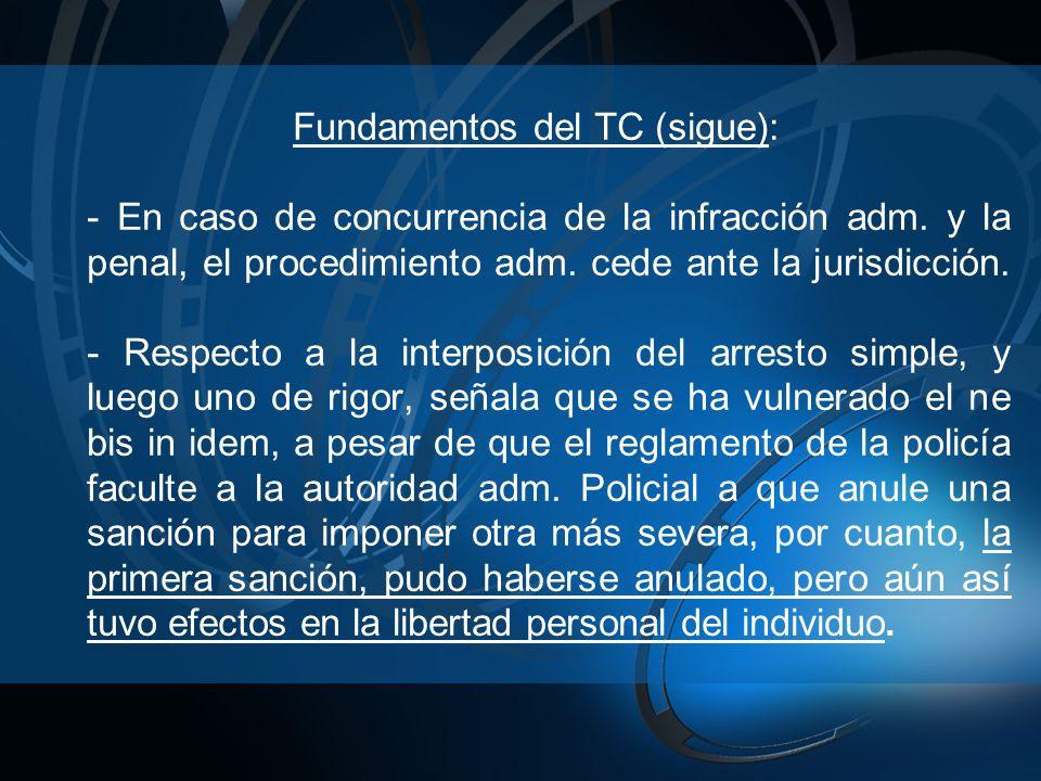 Fundamentos del TC (sigue): - En caso de concurrencia de la infracción adm.