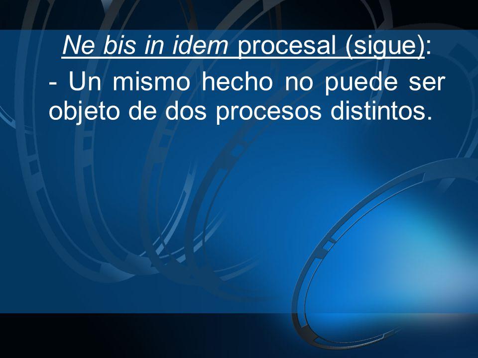 Ne bis in idem material: - Tiene conexión con los principios de legalidad y proporcionalidad, toda vez que la exigencia de lex praevia y lex certa contenida en el artículo 2.24.d de la Const.