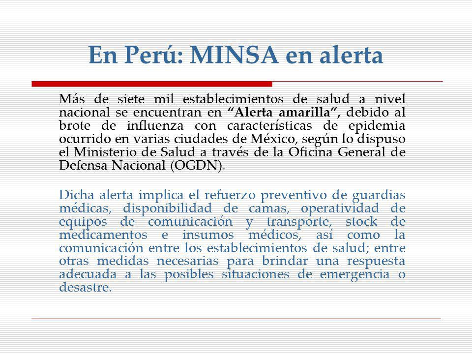 En Perú: MINSA en alerta Más de siete mil establecimientos de salud a nivel nacional se encuentran en Alerta amarilla, debido al brote de influenza co