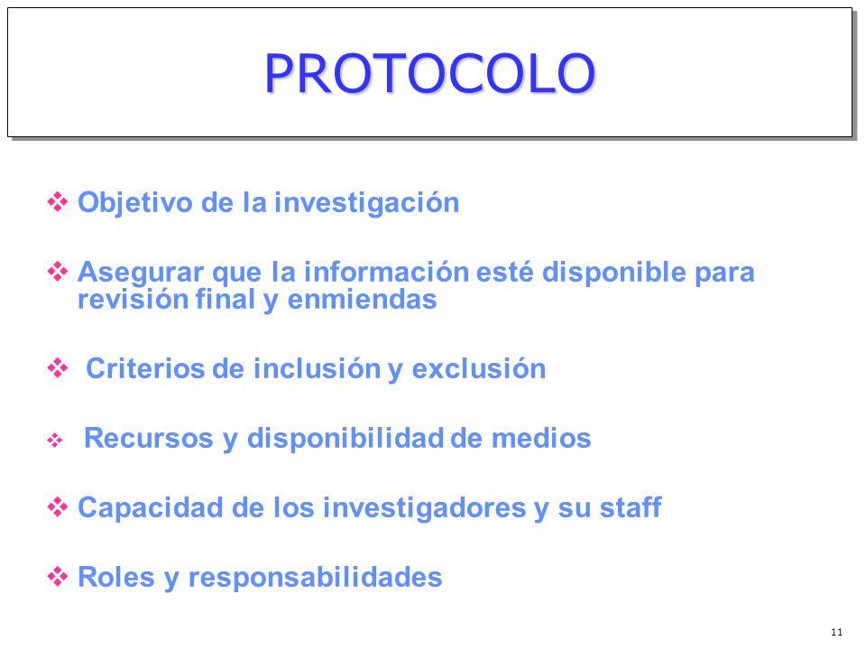 10 El protocolo es el documento que describe los objetivo(s), diseño, metodología, consideraciones estadísticas y organización de un ensayo. La simula