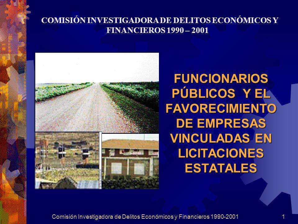 Comisión Investigadora de Delitos Económicos y Financieros 1990-20011 FUNCIONARIOS PÚBLICOS Y EL FAVORECIMIENTO DE EMPRESAS VINCULADAS EN LICITACIONES