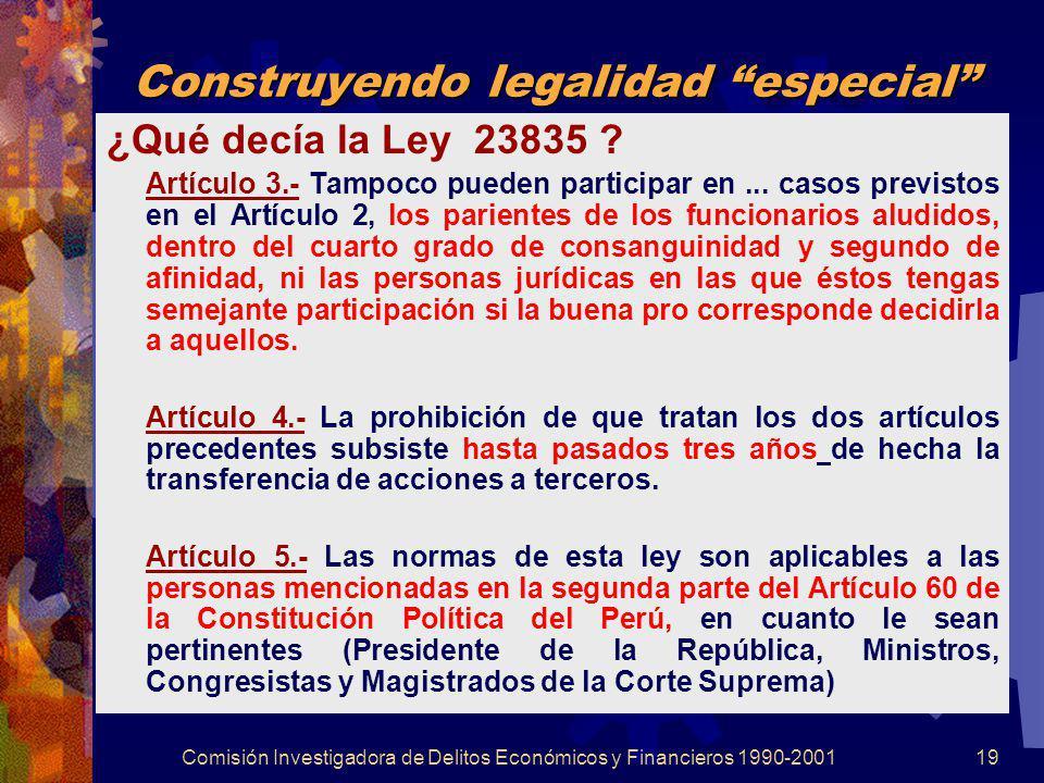 Comisión Investigadora de Delitos Económicos y Financieros 1990-200119 Construyendo legalidad especial ¿Qué decía la Ley 23835 ? Artículo 3.- Tampoco