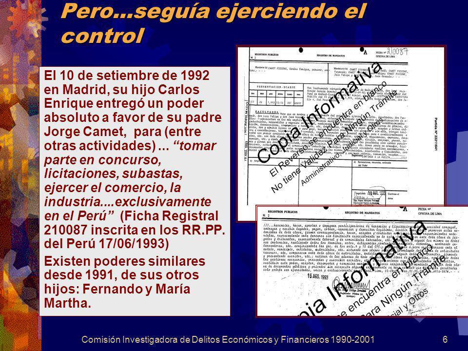 Comisión Investigadora de Delitos Económicos y Financieros 1990-20016 Pero...seguía ejerciendo el control El 10 de setiembre de 1992 en Madrid, su hij