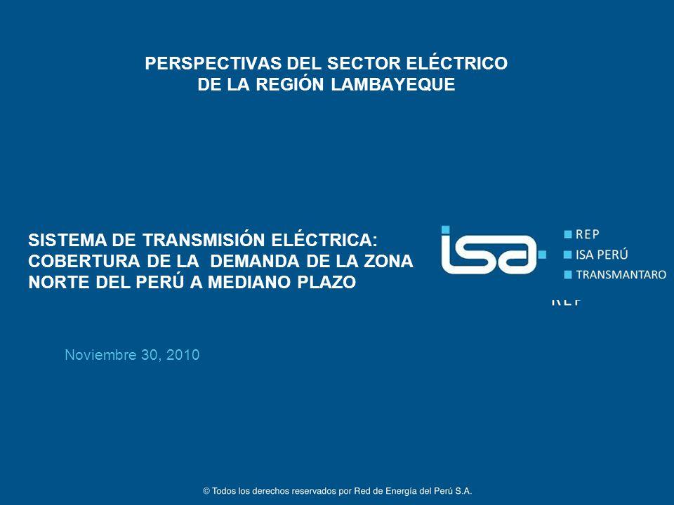 ©Todos los derechos reservados por Red de Energía del Perú S.A. 1 SISTEMA DE TRANSMISIÓN ELÉCTRICA: COBERTURA DE LA DEMANDA DE LA ZONA NORTE DEL PERÚ
