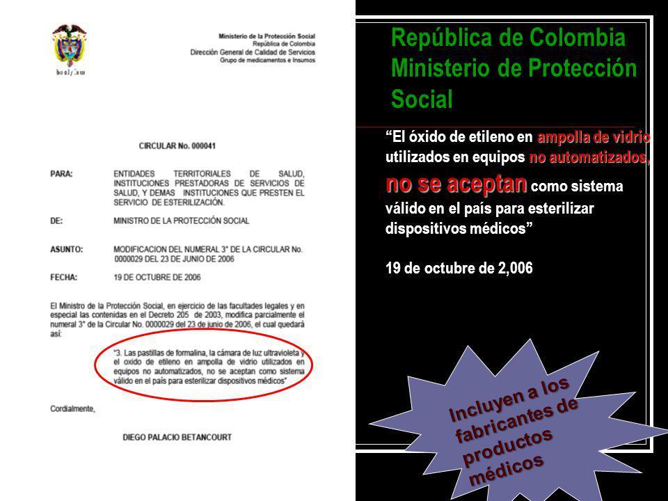 República de Colombia Ministerio de Protección Social El óxido de etileno en ampolla de vidrio utilizados en equipos no automatizados, no se aceptan c