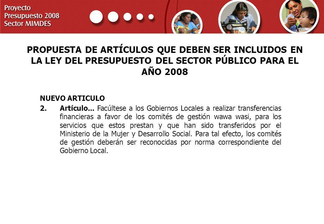 PROYECTO PRESUPUESTO 2008 SECTOR MIMDES NUEVO ARTICULO 2.Artículo... Facúltese a los Gobiernos Locales a realizar transferencias financieras a favor d