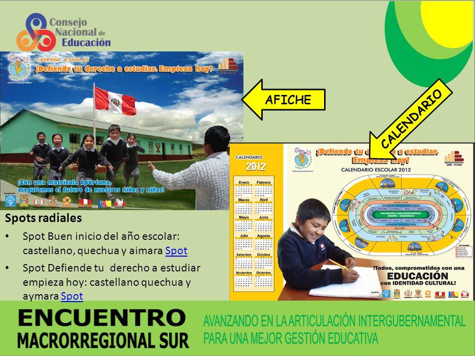 AFICHE CALENDARIO Spots radiales Spot Buen inicio del año escolar: castellano, quechua y aimara SpotSpot Spot Defiende tu derecho a estudiar empieza hoy: castellano quechua y aymara SpotSpot