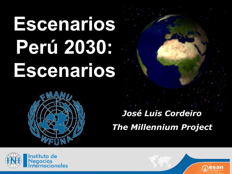 Escenarios Perú 2030: Escenarios José Luis Cordeiro The Millennium Project