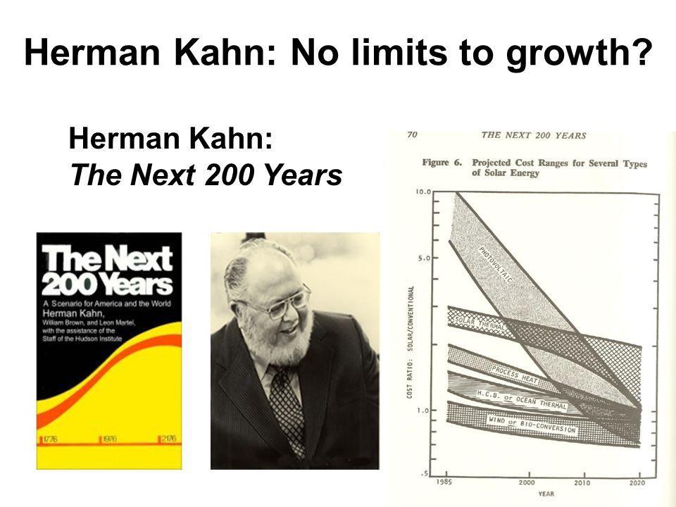 Herman Kahn: The Next 200 Years Herman Kahn: No limits to growth?