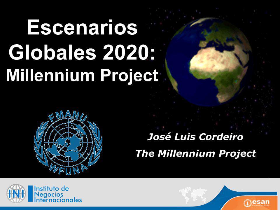 Escenarios Globales 2020: Millennium Project José Luis Cordeiro The Millennium Project