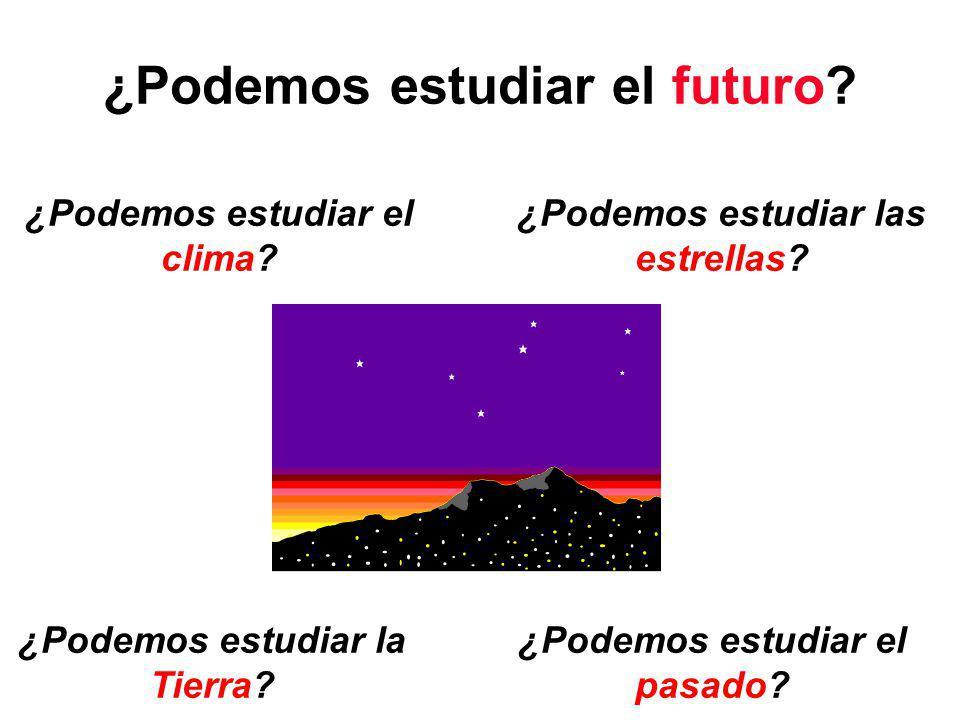 ¿Podemos estudiar el futuro.¿Podemos estudiar el clima.