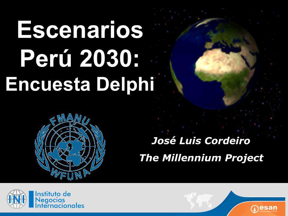 Escenarios Perú 2030: Encuesta Delphi José Luis Cordeiro The Millennium Project