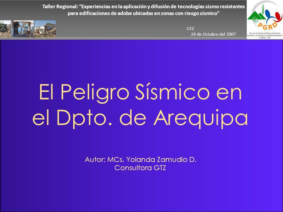 El Peligro Sísmico en el Dpto.de Arequipa Autor: MCs.