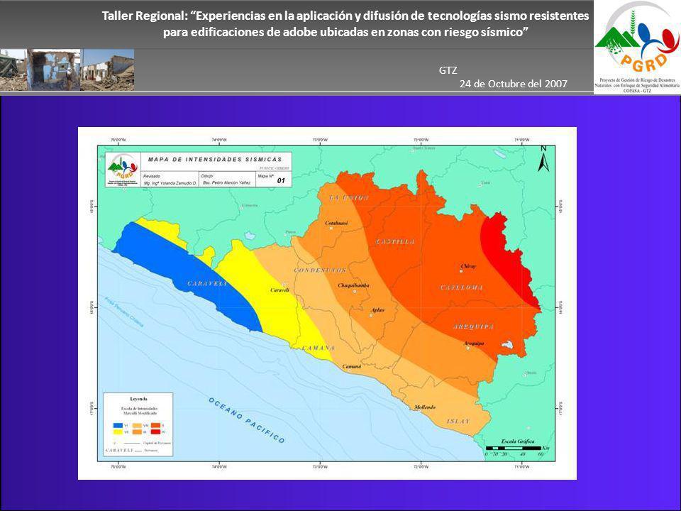 Taller Regional: Experiencias en la aplicación y difusión de tecnologías sismo resistentes para edificaciones de adobe ubicadas en zonas con riesgo sísmico GTZ 24 de Octubre del 2007