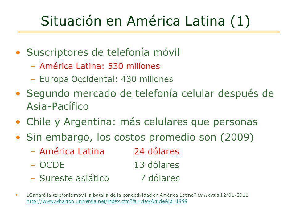 Situación en América Latina (1) Suscriptores de telefonía móvil –América Latina: 530 millones –Europa Occidental: 430 millones Segundo mercado de tele