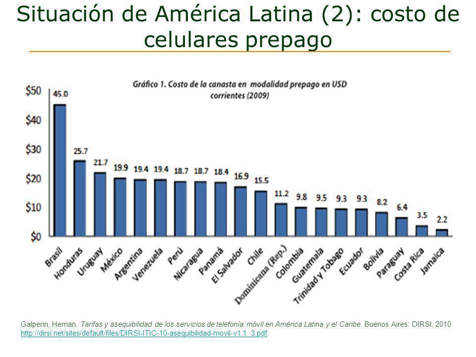 Situación de América Latina (2): costo de celulares prepago Galperin, Hernan. Tarifas y asequibilidad de los servicios de telefonía móvil en América L