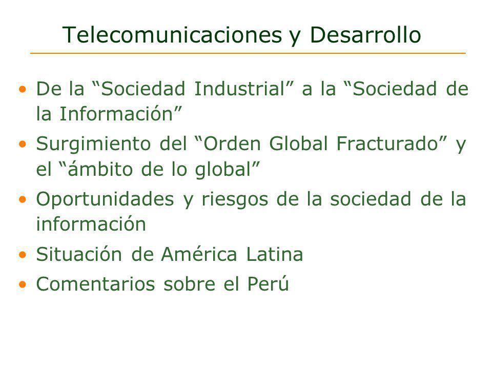 Telecomunicaciones y Desarrollo De la Sociedad Industrial a la Sociedad de la Información Surgimiento del Orden Global Fracturado y el ámbito de lo gl