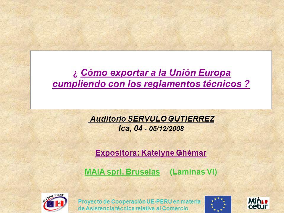 Proyecto de Cooperación UE-PERU en materia de Asistencia técnica relativa al Comercio 1 ¿ Cómo exportar a la Unión Europa cumpliendo con los reglamentos técnicos .