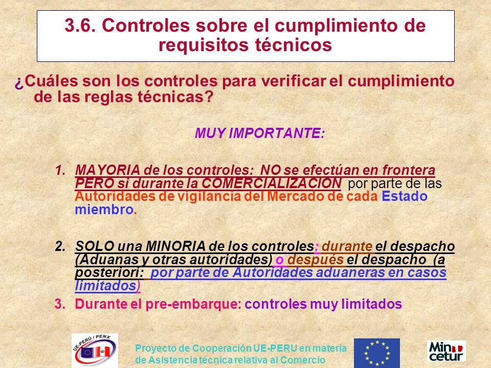 Proyecto de Cooperación UE-PERU en materia de Asistencia técnica relativa al Comercio 3.6. Controles sobre el cumplimiento de requisitos técnicos ¿Cuá