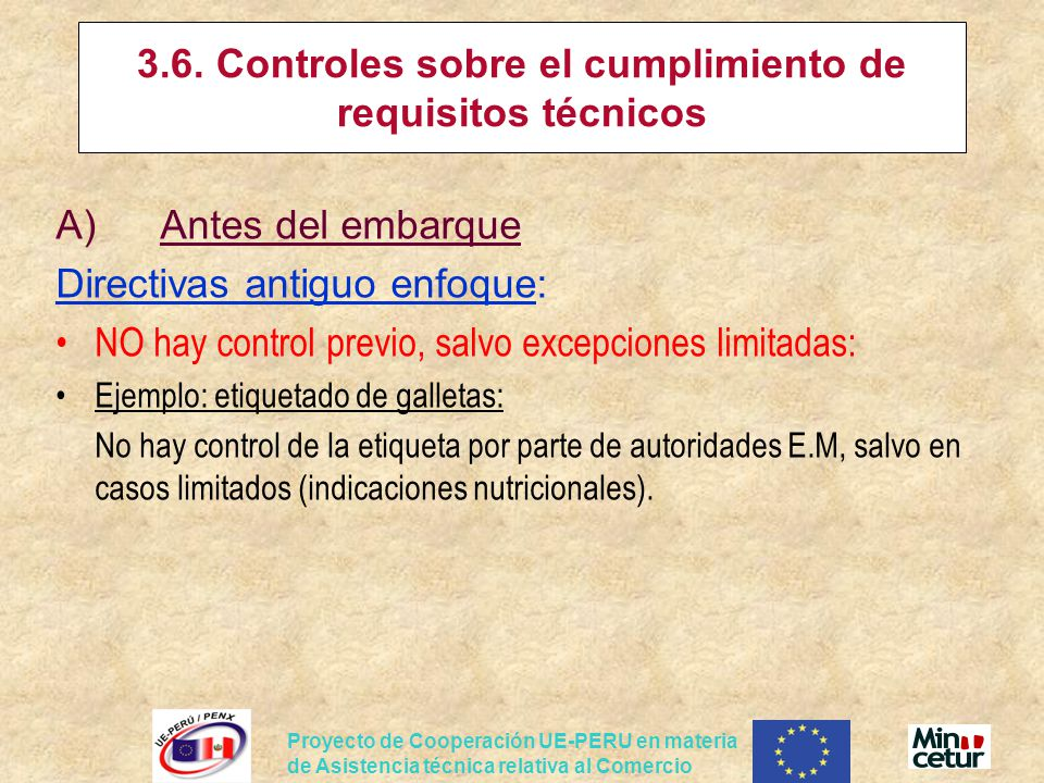 Proyecto de Cooperación UE-PERU en materia de Asistencia técnica relativa al Comercio 3.6. Controles sobre el cumplimiento de requisitos técnicos A)An