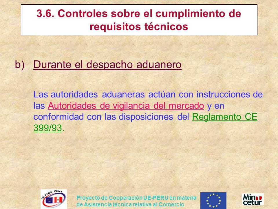 Proyecto de Cooperación UE-PERU en materia de Asistencia técnica relativa al Comercio 3.6. Controles sobre el cumplimiento de requisitos técnicos b)Du