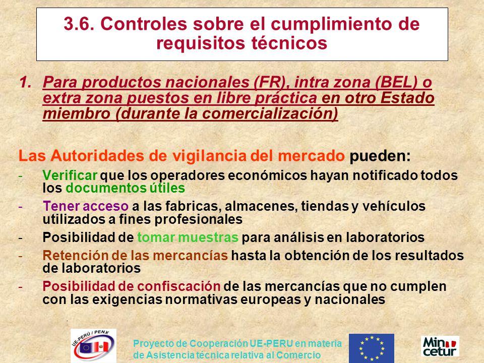 Proyecto de Cooperación UE-PERU en materia de Asistencia técnica relativa al Comercio 3.6. Controles sobre el cumplimiento de requisitos técnicos 1.Pa