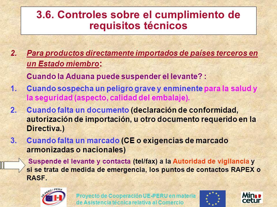 Proyecto de Cooperación UE-PERU en materia de Asistencia técnica relativa al Comercio 3.6. Controles sobre el cumplimiento de requisitos técnicos 2.Pa