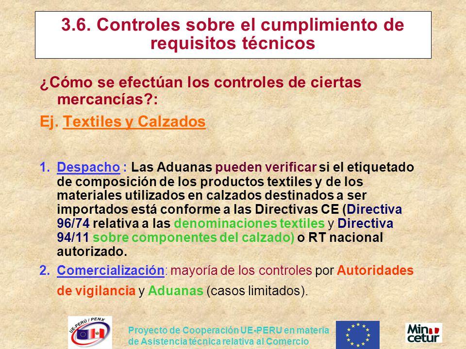 Proyecto de Cooperación UE-PERU en materia de Asistencia técnica relativa al Comercio 3.6. Controles sobre el cumplimiento de requisitos técnicos ¿Cóm