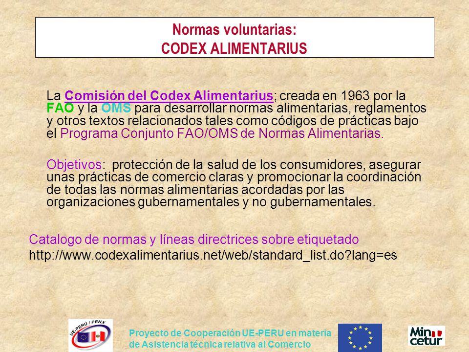 Proyecto de Cooperación UE-PERU en materia de Asistencia técnica relativa al Comercio Normas voluntarias: CODEX ALIMENTARIUS : La Comisión del Codex A