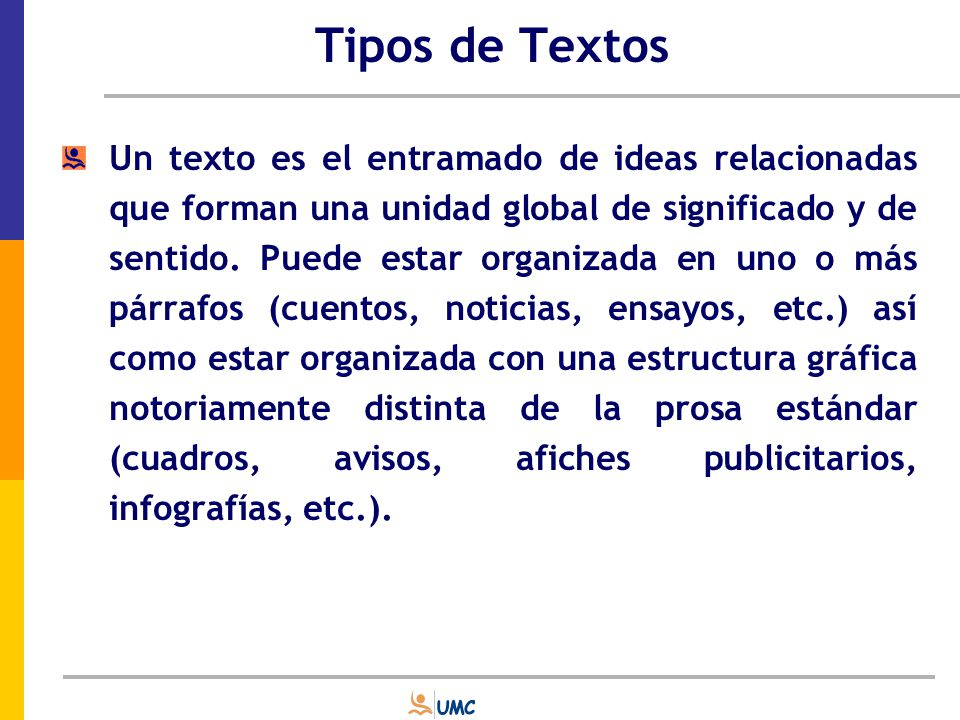 Tipos de Textos Texto narrativo: es aquel que representa una secuencia de hechos en una historia temporalmente ordenada (linealmente, de fin a principio, etc.).