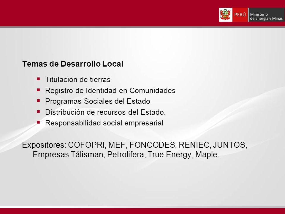 Temas de Desarrollo Local Titulación de tierras Registro de Identidad en Comunidades Programas Sociales del Estado Distribución de recursos del Estado.