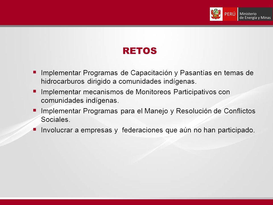 RETOS Implementar Programas de Capacitación y Pasantías en temas de hidrocarburos dirigido a comunidades indígenas.