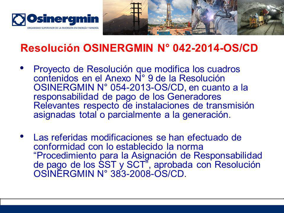 Proyecto de Resolución que modifica los cuadros contenidos en el Anexo N° 9 de la Resolución OSINERGMIN N° 054-2013-OS/CD, en cuanto a la responsabilidad de pago de los Generadores Relevantes respecto de instalaciones de transmisión asignadas total o parcialmente a la generación.