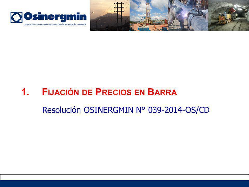 1.F IJACIÓN DE P RECIOS EN B ARRA Resolución OSINERGMIN N° 039-2014-OS/CD
