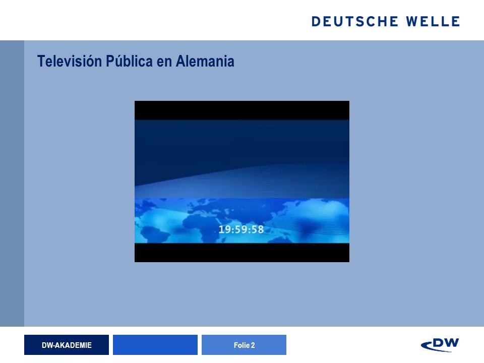 DW-AKADEMIEFolie 2 Televisión Pública en Alemania