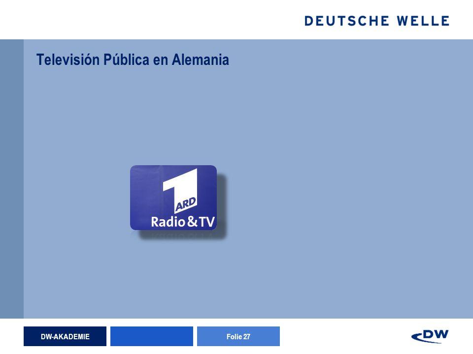 DW-AKADEMIEFolie 27 Televisión Pública en Alemania