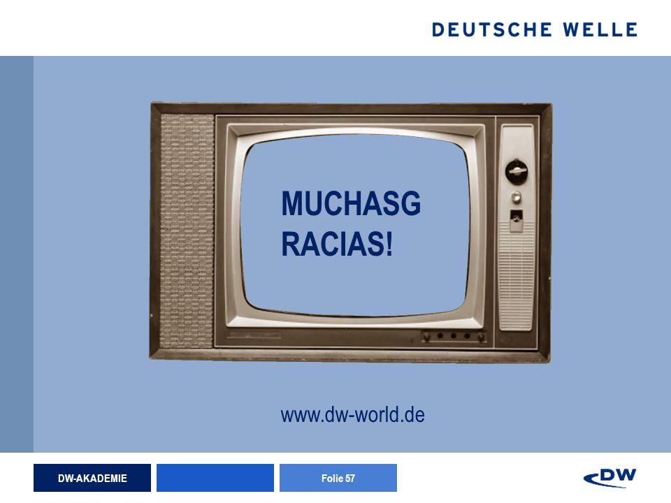 DW-AKADEMIEFolie 57 MUCHASG RACIAS! www.dw-world.de