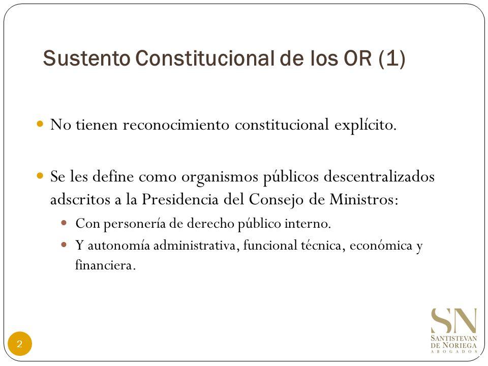 Sustento Constitucional de los OR (2) Se enmarcan dentro de la función promocional del Estado con relación a los servicios públicos y las infraestructuras (art.