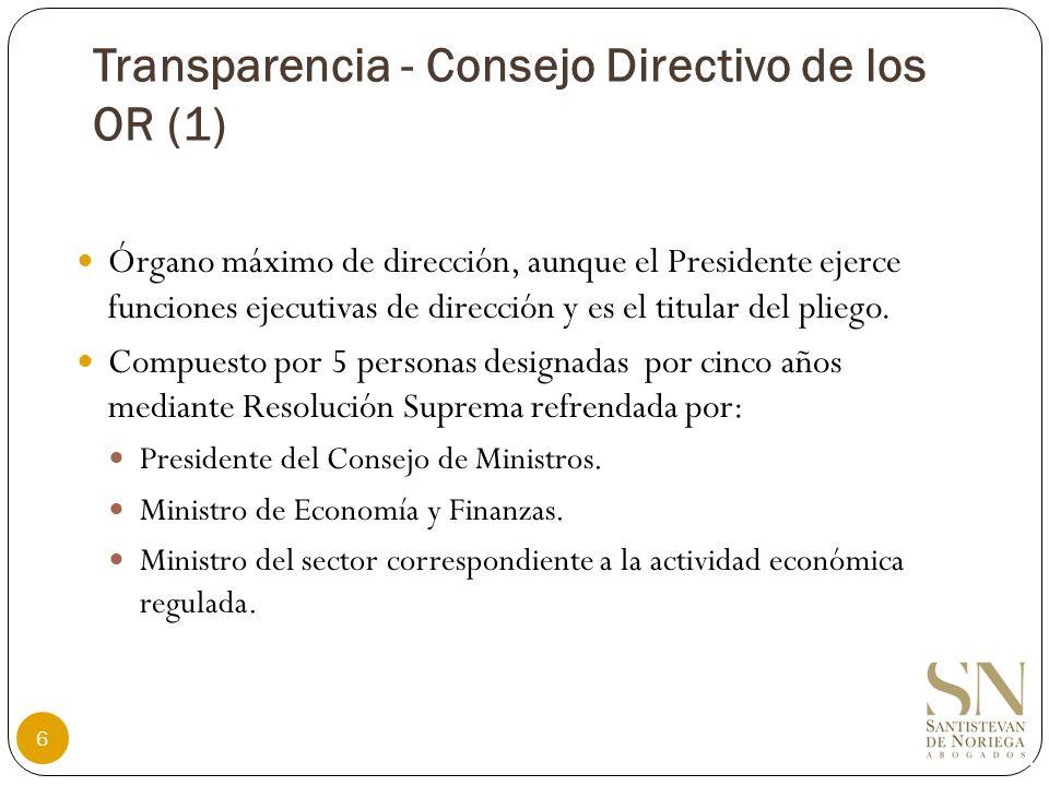Transparencia - Consejo Directivo de los OR (1) Conformación: 2 miembros a propuesta de la PCM, uno de los cuales será el representante de la sociedad civil.