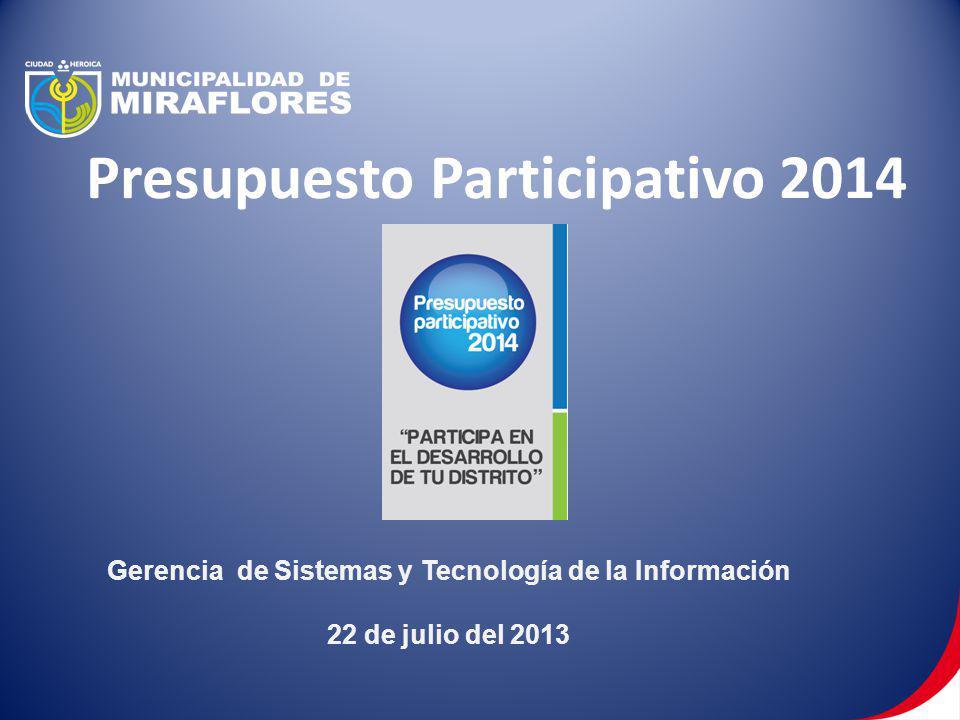 Presupuesto Participativo 2014 Gerencia de Sistemas y Tecnología de la Información 22 de julio del 2013