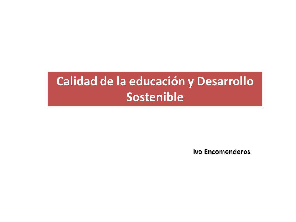 Calidad de la educación y Desarrollo Sostenible Ivo Encomenderos